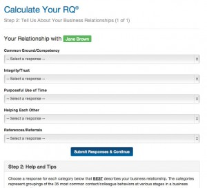 The first step in RQ® Pro is the Relational Quotient—RQ®, an insightful measure of a professional's level of Relational Intelligence with their most Important Business Relationships connected to their performance objectives or quotas.