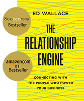 The Relationship Engine by Ed Wallace